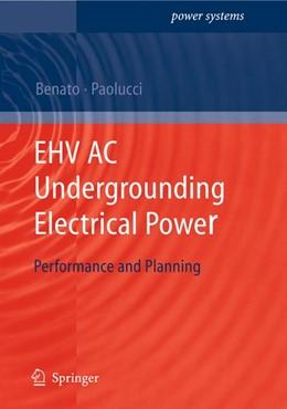 Abbildung von Benato / Paolucci | EHV AC Undergrounding Electrical Power | 2012 | Performance and Planning