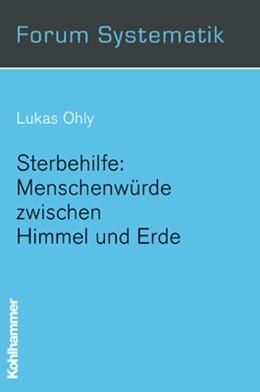 Abbildung von Ohly | Sterbehilfe: Menschenwürde zwischen Himmel und Erde | 2002 | 17