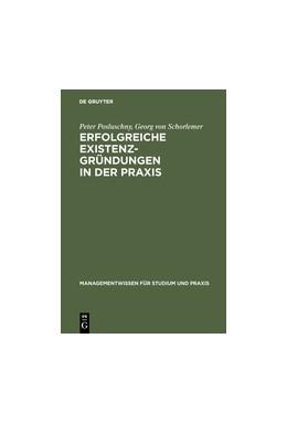 Abbildung von Posluschny / Schorlemer | Erfolgreiche Existenzgründungen in der Praxis | Reprint 2017 | 1999 | Mit Gutachten aus der Unterneh...