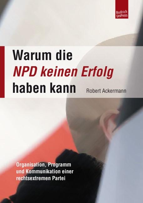 Warum die NPD keinen Erfolg haben kann | Ackermann, 2012 | Buch (Cover)