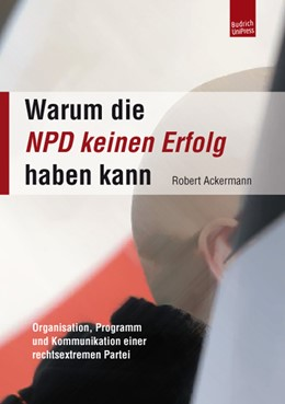Abbildung von Ackermann | Warum die NPD keinen Erfolg haben kann | 2012 | Organisation, Programm und Kom...