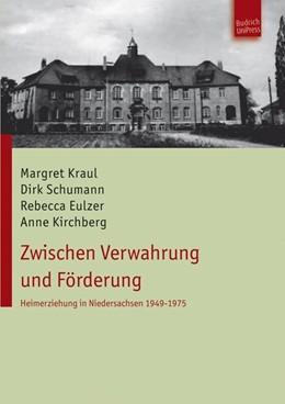 Abbildung von Kraul / Schumann | Zwischen Verwahrung und Förderung | 1. Auflage | 2012 | beck-shop.de