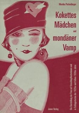 Abbildung von Portenlänger | Kokettes Mädchen und mondäner Vamp | 2007 | Die Darstellung der Frau auf U...