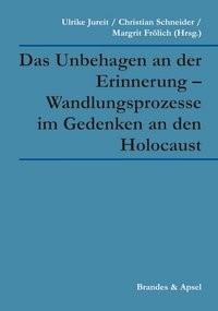 Das Unbehagen an der Erinnerung – Wandlungsprozesse im Gedenken an den Holocaust | Jureit / Schneider / Frölich | 1. Auflage, 2012 | Buch (Cover)