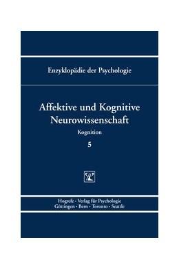 Abbildung von Schröger / Koelsch | Enzyklopädie der Psychologie / Themenbereich C: Theorie und Forschung / Kognition / Affektive und Kognitive Neurowissenschaft | 1. Auflage 2013 | 2013