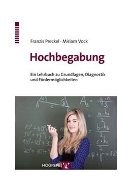 Abbildung von Preckel / Vock | Hochbegabung | 2013 | Ein Lehrbuch zu Grundlagen, Di...