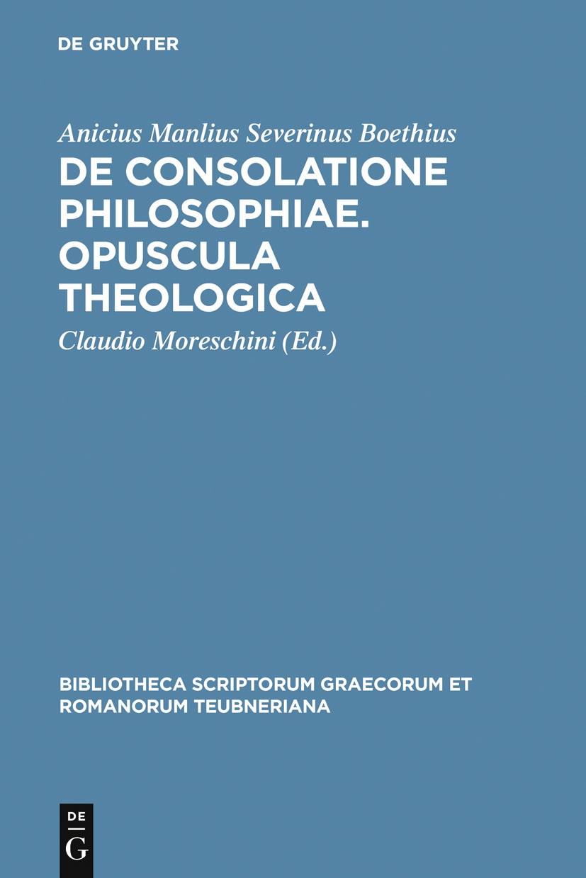 Abbildung von Boethius / Moreschini | De consolatione philosophiae. Opuscula theologica | 2nd revised ed. | 2005