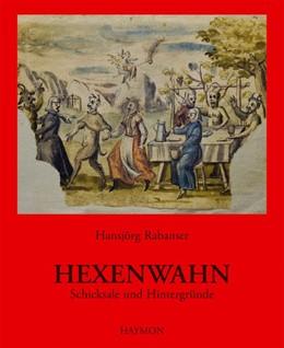 Abbildung von Rabanser | Hexenwahn | 1. Auflage | 2018 | beck-shop.de