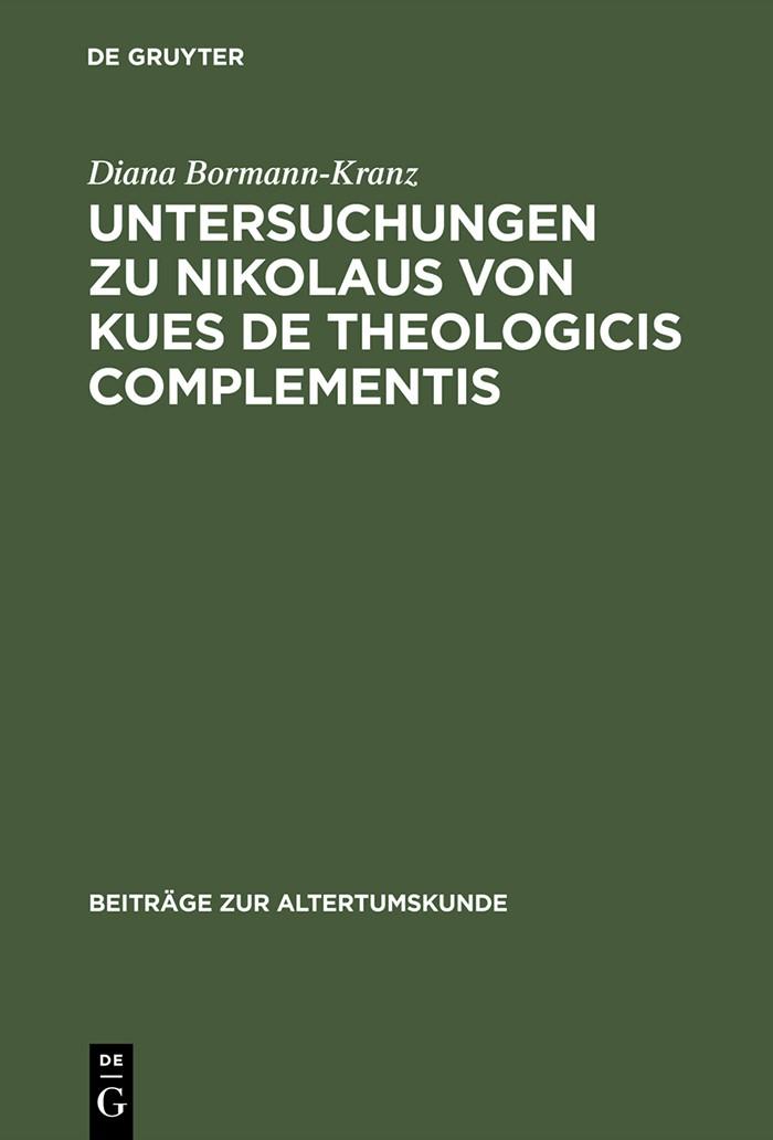 Untersuchungen zu Nikolaus von Kues De theologicis complementis | Bormann-Kranz | Reprint 2014, 1994 | Buch (Cover)