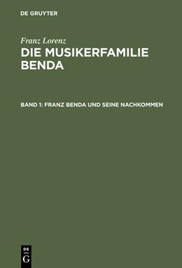 Abbildung von Lorenz   Franz Benda und seine Nachkommen   Reprint 2015   1967   Franz Benda und seine Nachkomm...