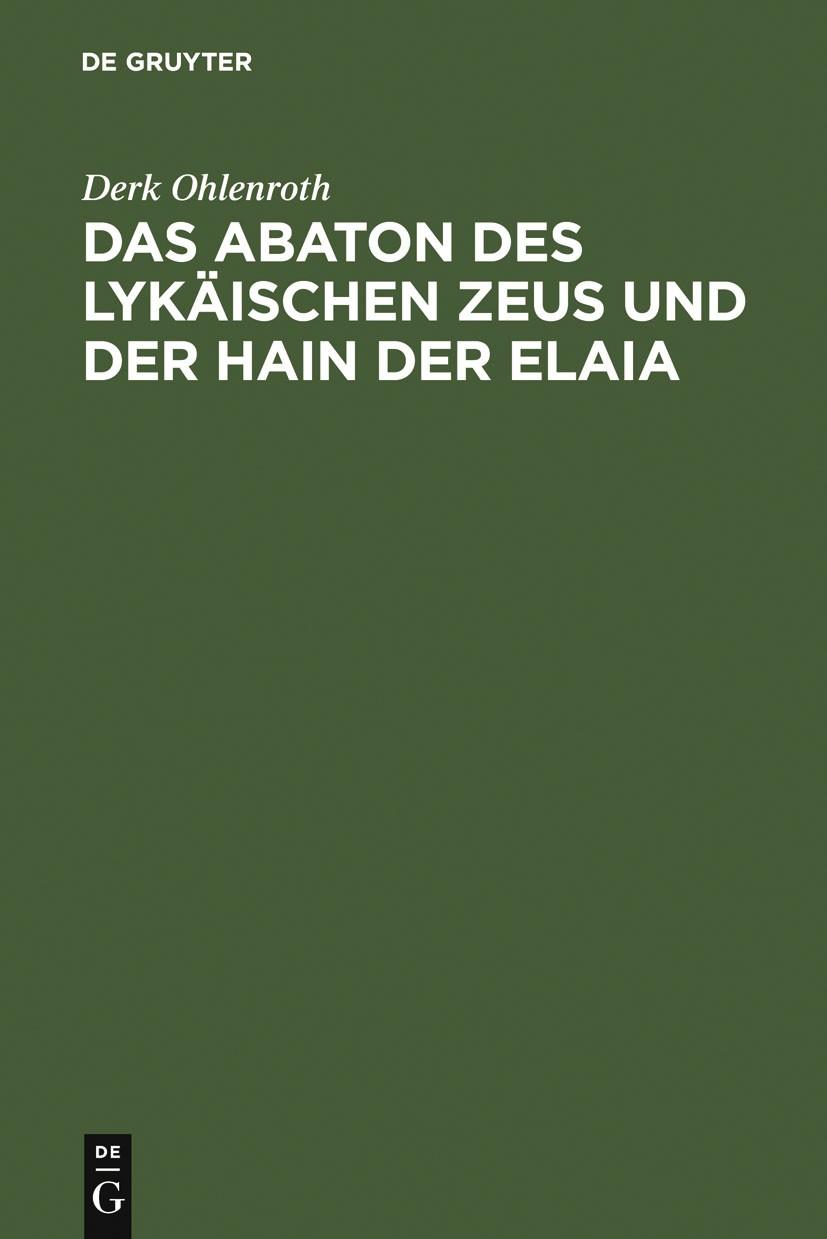 Das Abaton des Lykäischen Zeus und der Hain der Elaia | Ohlenroth, 1996 | Buch (Cover)