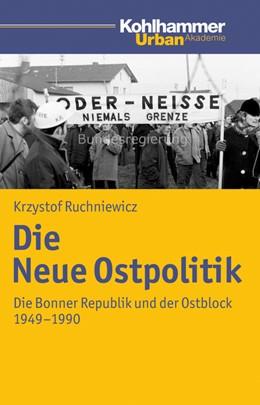 Abbildung von Ruchniewicz | Die Neue Ostpolitik | 1. Auflage | 2021 | beck-shop.de