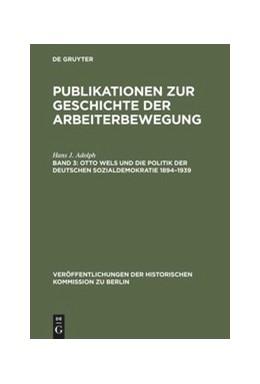 Abbildung von Adolph | Otto Wels und die Politik der Deutschen Sozialdemokratie 1894–1939 | 1971 | Eine politische Biographie | 33