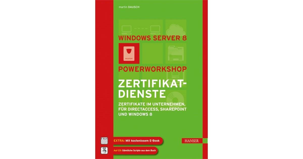 Windows Server 2012: Powerworkshop Zertifikatdienste   Dausch, 2015 ...