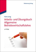Arbeits- und Übungsbuch Allgemeine Betriebswirtschaftslehre | Jung | 4., korr. und akt. Aufl., 2012 | Buch (Cover)