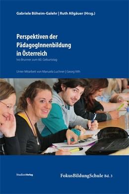 Abbildung von Böheim-Galehr / Allgäuer | Perspektiven der PädagogInnenbildung in Österreich | 2012 | Ivo Brunner zum 60. Geburtstag | 3