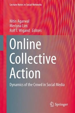 Abbildung von Agarwal / Wigand / Lim | Online Collective Action | 2014 | Dynamics of the Crowd in Socia...