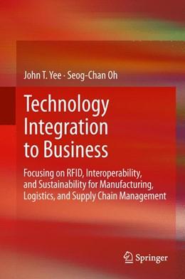 Abbildung von Yee / Oh | Technology Integration to Business | 2012 | Focusing on RFID, Interoperabi...