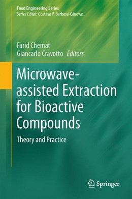 Abbildung von Chemat / Cravotto | Microwave-assisted Extraction for Bioactive Compounds | 2012 | Theory and Practice