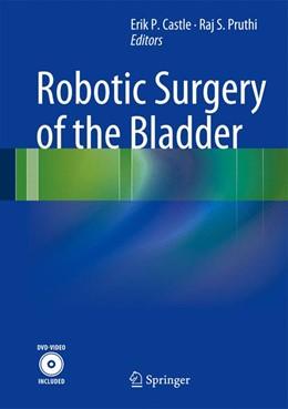 Abbildung von Castle / Pruthi | Robotic Surgery of the Bladder | 2013