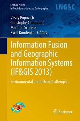 Abbildung von Popovich / Claramunt / Schrenk / Korolenko | Information Fusion and Geographic Information Systems (IF&GIS 2013) | 2013 | Environmental and Urban Challe...
