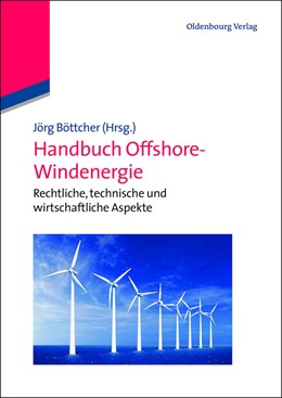 Abbildung von Böttcher (Hrsg.) | Handbuch Offshore-Windenergie | 2013 | Rechtliche, technische und wir...