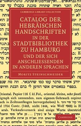 Abbildung von Steinschneider | Catalog der Hebräischen handschriften in der Stadtbibliothek zu Hamburg und der sich anschliessenden in anderen sprachen | 2013