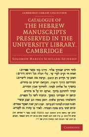 Abbildung von Schiller-Szinessy | Catalogue of the Hebrew Manuscripts Preserved in the University Library, Cambridge | 2012