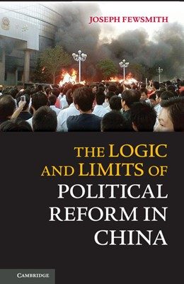 Abbildung von Fewsmith | The Logic and Limits of Political Reform in China | 1. Auflage | 2013 | beck-shop.de