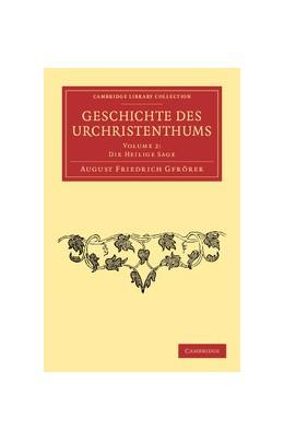 Abbildung von Gfrörer   Geschichte des Urchristenthums   2012   Volume: 2 Die heilige Sage