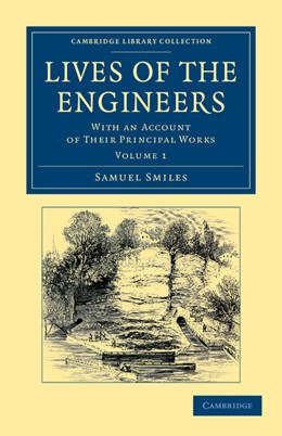 Abbildung von Smiles | Lives of the Engineers | 2012 | With an Account of their Princ...