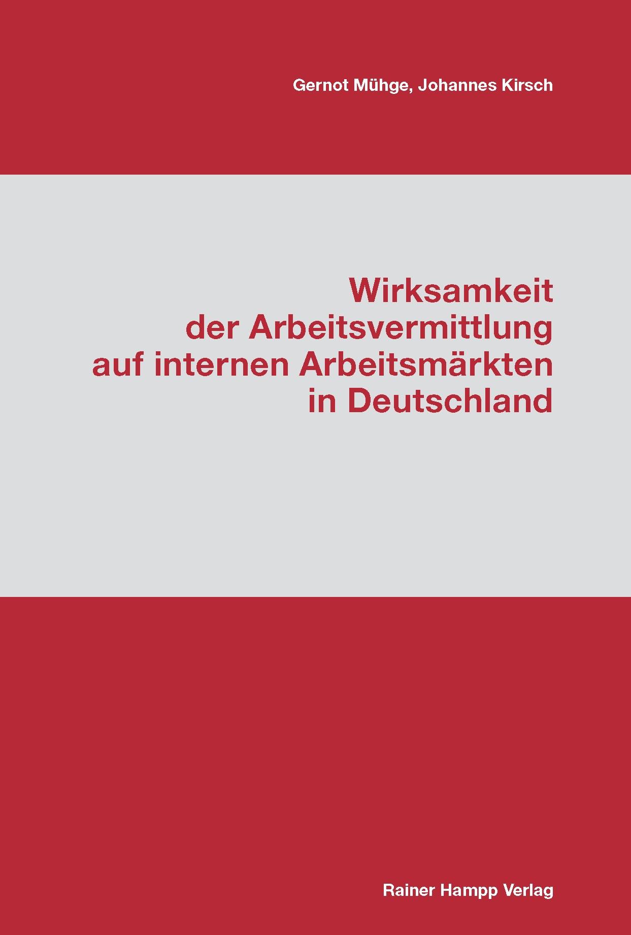 Wirksamkeit der Arbeitsvermittlung auf internen Arbeitsmärkten in Deutschland | Mühge / Kirsch | 1. Auflage 2012, 2012 | Buch (Cover)