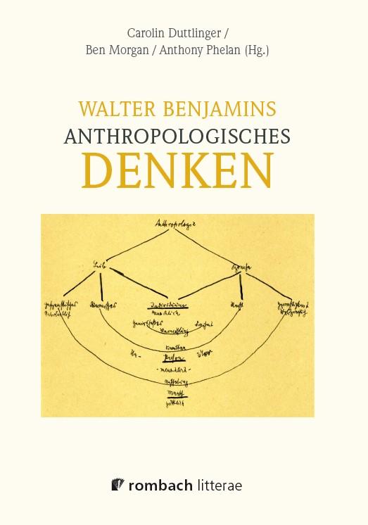 Walter Benjamins anthropologisches Denken | Duttlinger / Morgan / Phelan, 2012 | Buch (Cover)