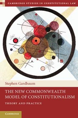 Abbildung von Gardbaum   The New Commonwealth Model of Constitutionalism   2013   Theory and Practice   5