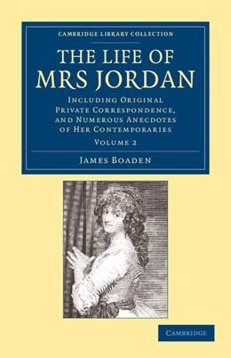 Abbildung von Boaden   The Life of Mrs Jordan   2012   Including Original Private Cor...