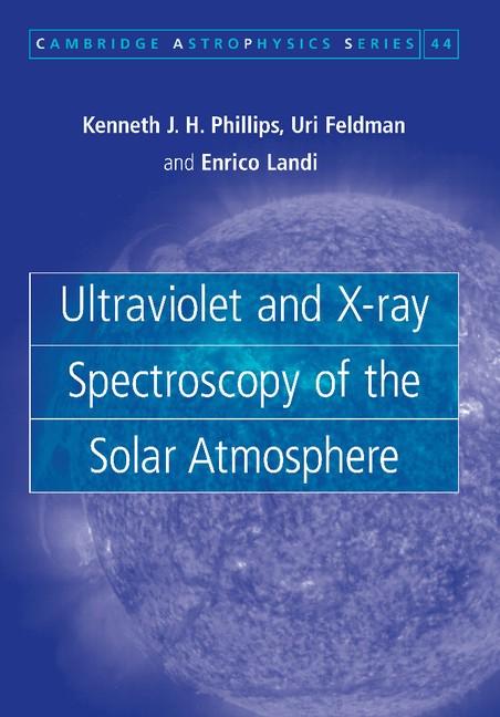Abbildung von Phillips / Feldman / Landi   Ultraviolet and X-ray Spectroscopy of the Solar Atmosphere   2012