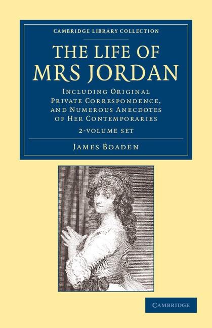 Abbildung von Boaden | The Life of Mrs Jordan 2 Volume Set | 2012
