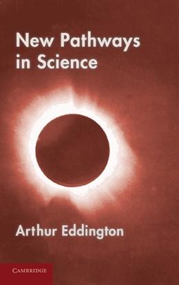 Abbildung von Eddington | New Pathways in Science | 2012 | Messenger Lectures (1934)
