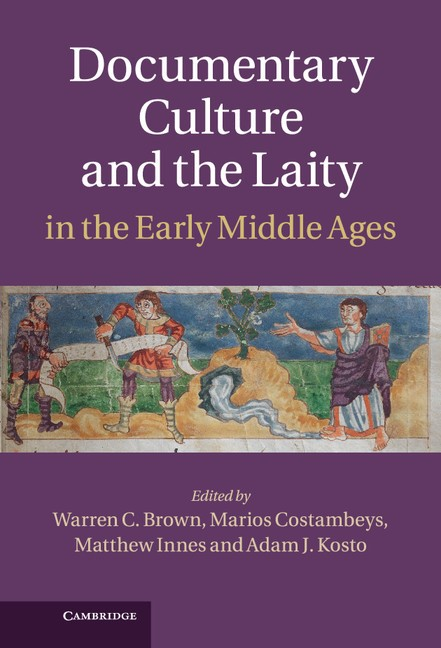 Abbildung von Brown / Costambeys / Innes / Kosto | Documentary Culture and the Laity in the Early Middle Ages | 2012
