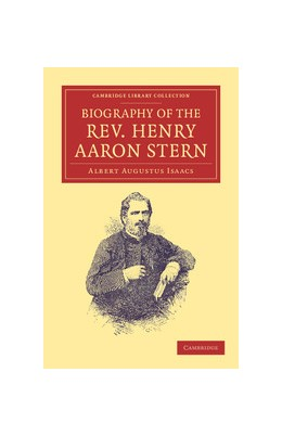 Abbildung von Isaacs | Biography of the Rev. Henry Aaron Stern, D.D. | 2012