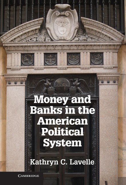 Abbildung von Lavelle | Money and Banks in the American Political System | 2013
