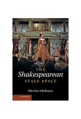 Abbildung von Ichikawa | The Shakespearean Stage Space | 2012