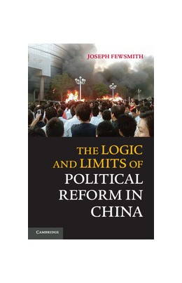 Abbildung von Fewsmith | The Logic and Limits of Political Reform in China | 2013