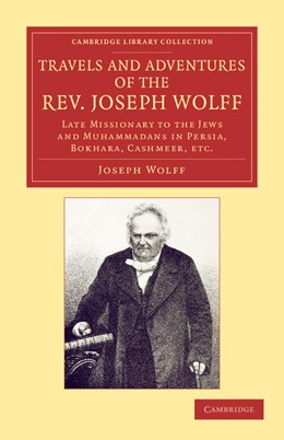 Abbildung von Wolff | Travels and Adventures of the Rev. Joseph Wolff, D.D., LL.D. | 2012 | Late Missionary to the Jews an...