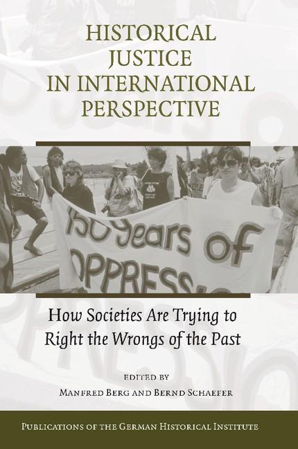 Abbildung von Berg / Schaefer   Historical Justice in International Perspective   2012