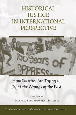 Abbildung von Berg / Schaefer | Historical Justice in International Perspective | 2012 | How Societies Are Trying to Ri...