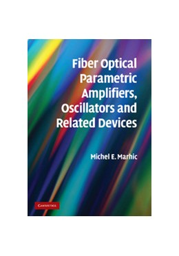 Abbildung von Marhic | Fiber Optical Parametric Amplifiers, Oscillators and Related Devices | 2012