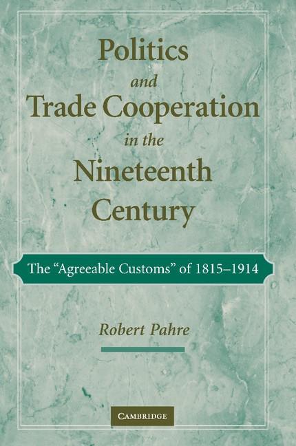 Abbildung von Pahre | Politics and Trade Cooperation in the Nineteenth Century | 2012