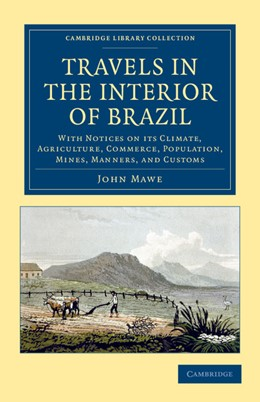Abbildung von Mawe   Travels in the Interior of Brazil   2013   With Notices on its Climate, A...