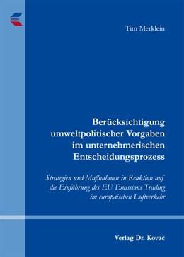 Abbildung von Merklein | Berücksichtigung umweltpolitischer Vorgaben im unternehmerischen Entscheidungsprozess | 1. Auflage 2012 | 2012 | Strategien und Maßnahmen in Re... | 19